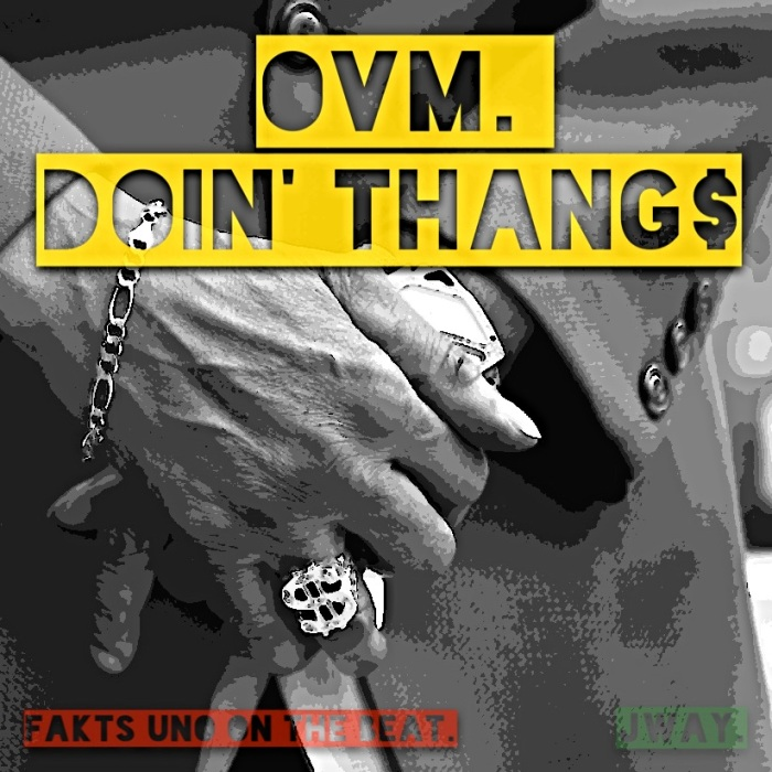 OVM - Doin' Thangs