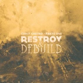 Restroy & Debuild - Curly Castro X Fakts One